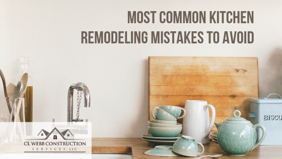 Most Common Kitchen Remodeling Mistakes to Avoid