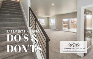 basement finishing, refinished basement, remodel, basement, renovation, do's, don'ts, Cl Webb COnstruction, contractor, northwest arkansas