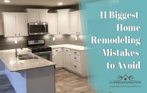 common remodeling mistakes, renovation, home improvements, contractor, northwest arkansas, cl webb