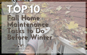 fall home maintenance, home, tasks, cl webb, construction, contractor, home advice